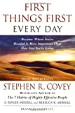 Covey, Stephen R.: First Things First Every Day: Because Where You're Headed Is More Important Than How Fast You're Going