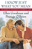 Goodman, Ellen: I Know Just What You Mean: The Power of Friendship in Women's Lives