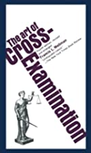 The Art of Cross-Examination by Francis L.…