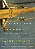Strauss, Barry S.: Rowing Against the Current: On Learning to Scull at Forty
