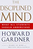Gardner, Howard: Disciplined Mind: What All Students Should Understand