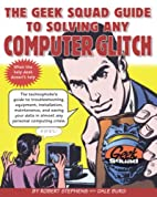 The Geek Squad Guide to Solving Any Computer…