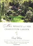 Whaley, Emily: Mrs. Whaley and Her Charleston Garden