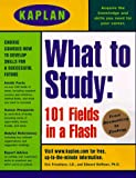 Kaplan Educational Center Staff: What to Study : 101 Fields in a Flash