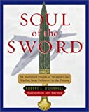 O'Connell, Robert L.: Soul of the Sword : An Illustrated History of Weaponry and Warfare from Prehistory to the Present