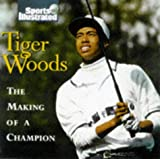 Garrity, John: Tiger Woods: The Making of a Champion