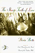 The Sharp Teeth of Love by Doris Betts