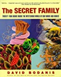 Bodanis, David: The Secret Family: Twenty-Four Hours Inside the Mysterious World of Our Minds and Bodies