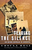 Hegi, Ursula: Tearing the Silence: Being German in America
