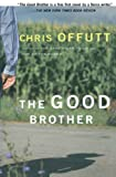 Chris Offutt: The Good Brother