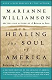 Williamson, Marianne: Healing the Soul of America: Reclaiming Our Voices As Spiritual Citizens