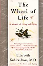The Wheel of Life: A Memoir of Living and&hellip;