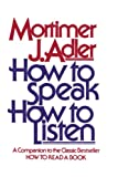 Adler, Mortimer Jerome: How to Speak, How to Listen