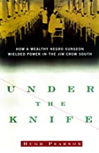 Under the Knife: How a Wealthy Negro Surgeon…