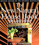Pearson, David: The New Natural House Book : Creating a Healthy, Harmonious, and Ecologically Sound Home