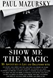 Mazursky, Paul: Show Me the Magic