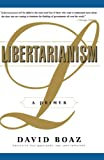 Boaz, David: Libertarianism: A Primer
