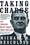 Beschloss, Michael R.: Taking Charge: The Johnson White House Tapes, 1963-1964