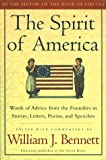 Bennett, William J.: The Spirit of America: Words of Advice from the Founders in Stories, Letters, Poems and Speeches