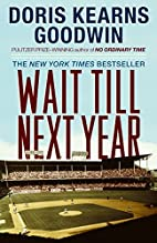 Wait Till Next Year: A Memoir by Doris…