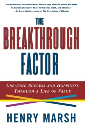 the-breakthrough-factor-creating-success-and-happiness-through-a-life-of-value
