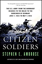 Citizen Soldiers: The U. S. Army from the…
