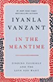Vanzant, Iyanla: In the Meantime: Finding Yourself and the Love You Want