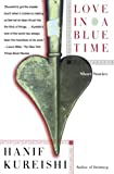 Kureishi, Hanif: Love in a Blue Time
