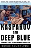 Pandolfini, Bruce: Kasparov and Deep Blue: The Historic Chess Match Between Man and Machine