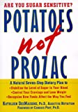 DesMaisons, Kathleen: Potatoes Not Prozac : A Natural Seven Step Dietary Plan to Stabilize the Level of Sugar in Your Blood