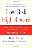 Cruikshank, Jeffrey L.: Low Risk, High Reward: Starting Your Own Business With Minimal Personal Risk