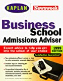 Murphey, Alice: Business School Admissions Adviser 1999: Selection, Admissions, Financial Aid