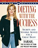 Ferguson, Sarah: Dieting With the Duchess: Secrets and Sensible Advice for a Great Body