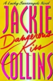 Collins, Jackie: Dangerous Kiss: A Lucky Santangelo Novel
