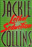 Collins, Jackie: Lethal Seduction