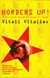 Vital&#39;ev, Vitaliaei: Borders Up! : Eastern Europe Through the Bottom of a Glass