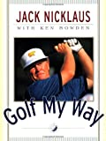 Nicklaus, Jack: Golf My Way: The Instructional Classic