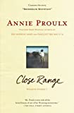 Proulx, Annie: Close Range