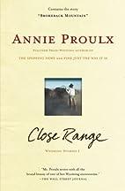 Close Range : Wyoming Stories by Annie…