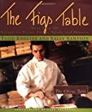 Sampson, Sally: The Figs Table: More Than 100 Recipes for Pizza, Pastas, Salads, and Desserts