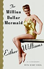 The Million Dollar Mermaid: An Autobiography…