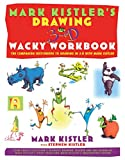 Kistler, Mark: Mark Kister's Drawing in 3-D Wacky Workbook: The Companion Sketchbook to Drawing in 3-D With Mark Kistler