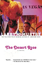 The Desert Rose : A Novel by Larry McMurtry