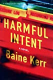 Kerr, Baine: Harmful Intent
