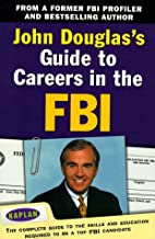 John Douglas's Guide to Careers in the FBI…