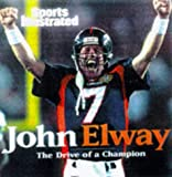 Sports Illustrated: John Elway: The Drive of a Champion