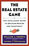 Cruikshank, Jeffrey L.: The Real Estate Game: The Intelligent Guide to Decision-Making and Investment