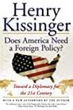 Kissinger, Henry: Does America Need a Foreign Policy?: Toward a Diplomacy for the 21st Century