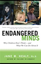 Endangered Minds: Why Children Don't Think…
