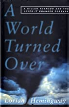 A World Turned Over : A Killer Tornado and…